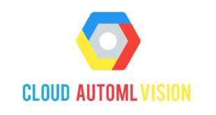 cloud automl vision 310x165 - Google's Cloud AutoML:  Aiming to simplify the work behind AI without having to code